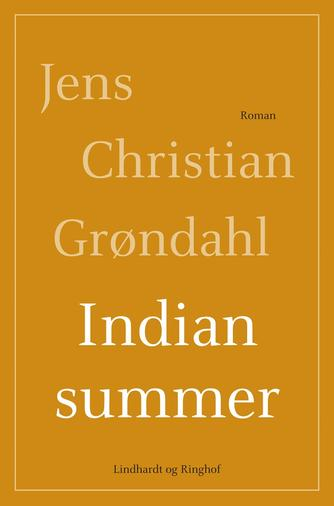 Jens Christian Grøndahl: Indian summer : roman