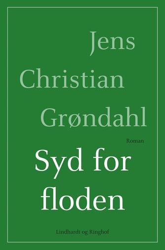 Christian Tornbakke: Syd for floden : roman