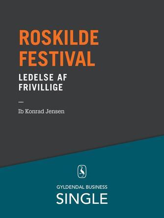 Ib Konrad Jensen: Roskilde Festival - ledelse af frivillige