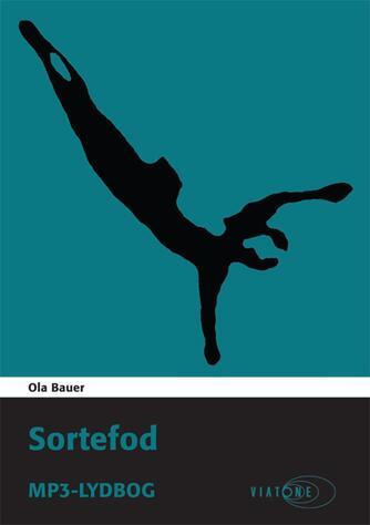 Ola Bauer: Sortefod
