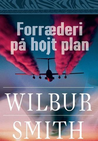 Wilbur A. Smith: Forræderi på højt plan
