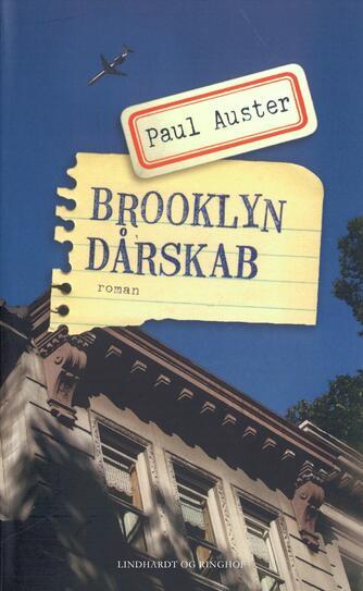 Paul Auster: Brooklyn dårskab : roman