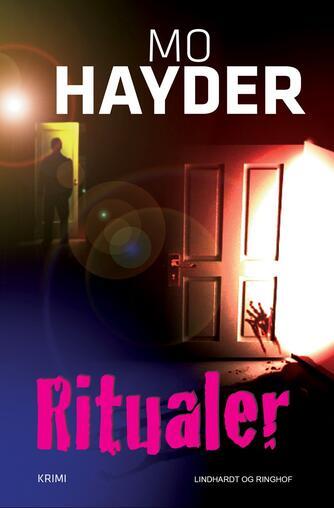 Mo Hayder: Ritualer : krimi