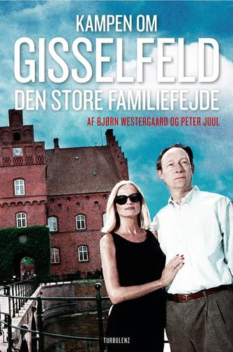 Bjørn Westergaard, Peter Juul: Kampen om Gisselfeld : den store familiefejde