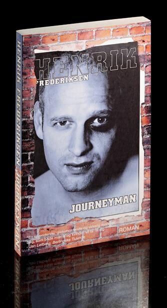 Henrik Frederiksen (f. 1965): Journeyman : roman