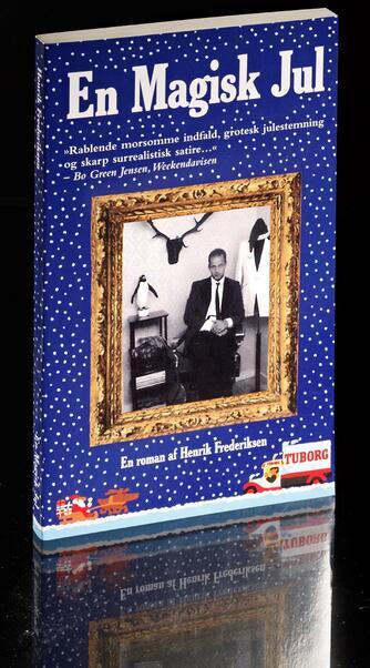 Henrik Frederiksen (f. 1965): En magisk jul : en roman