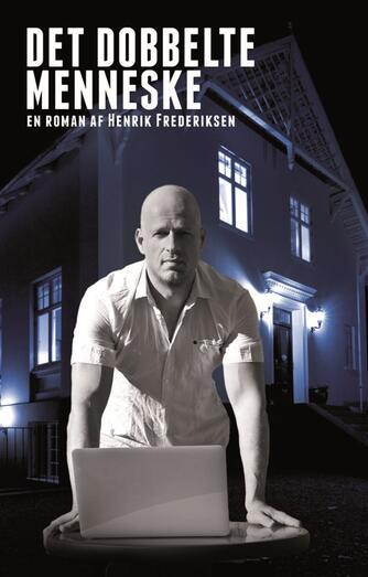 Henrik Frederiksen (f. 1965): Det dobbelte menneske