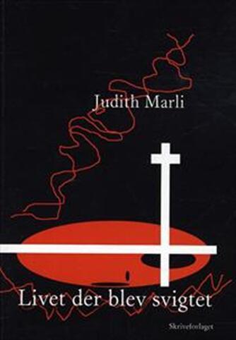 Judith Marli: Livet der blev svigtet