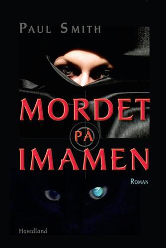 Paul Smith (f. 1948): Mordet på imamen : roman