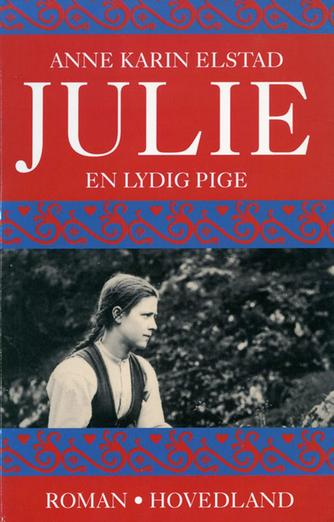 Anne Karin Elstad: Julie - en lydig pige : roman