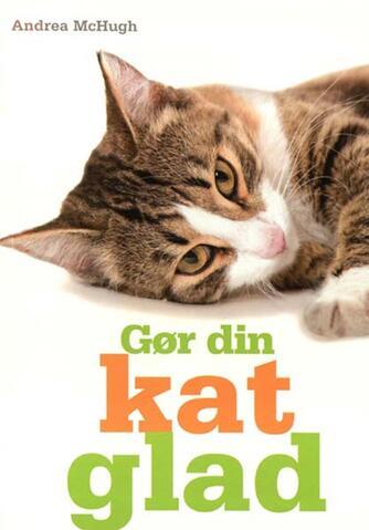 Andrea McHugh: Gør din kat glad