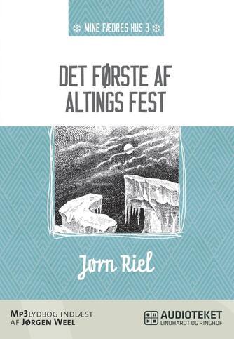 Jørn Riel: Det første af altings fest