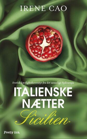 Irene Cao (f. 1979): Italienske nætter. 3, Sicilien