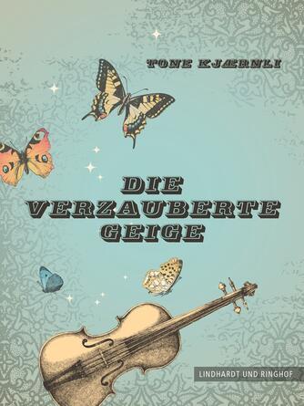 Tone Kjærnli: Die verzauberte Geige