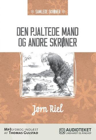 Jørn Riel: Den pjaltede mand og andre skrøner (Ved Thomas Gulstad)