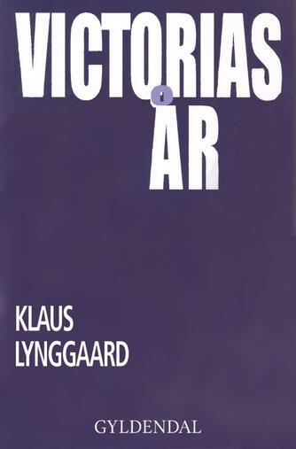 Klaus Lynggaard: Victorias år