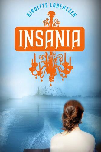 Birgitte Lorentzen: Insania