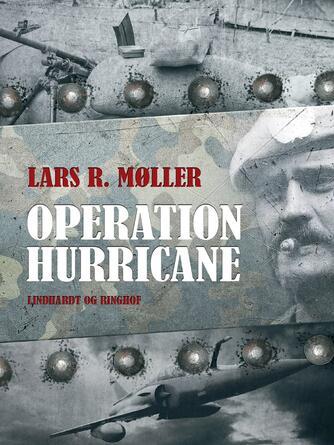 Lars R. Møller: Operation Hurricane