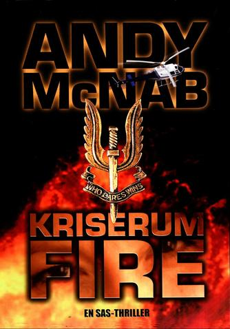 Andy McNab: Kriserum fire : en SAS-thriller
