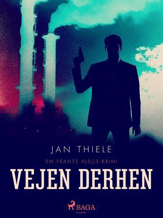 Jan Thiele: Døden på vej derhen : krimi