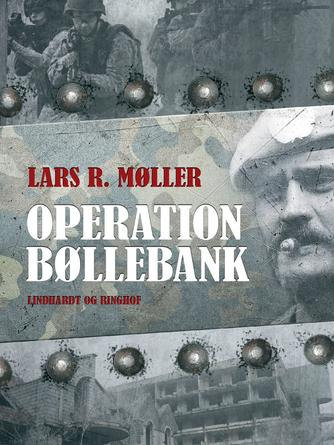 Lars R. Møller: Operation Bøllebank