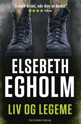 Elsebeth Egholm: Liv og legeme