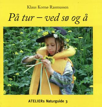 Klaus Kornø Rasmussen: På tur - ved sø og å