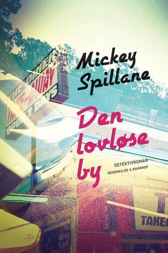 Mickey Spillane: Den lovløse by : detektivroman