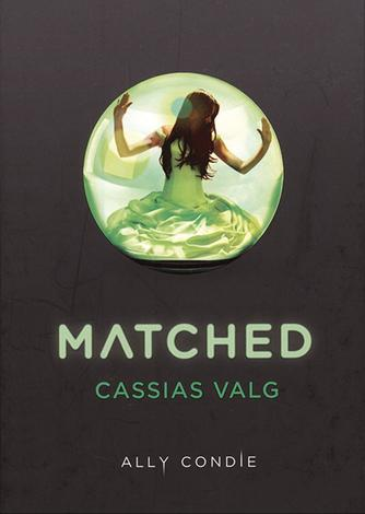 Ally Condie: Matched : Cassias valg