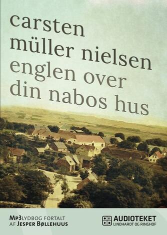 Carsten Müller Nielsen: Englen over din nabos hus