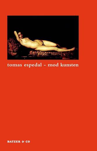 Tomas Espedal: Mod kunsten : (notesbøgerne)