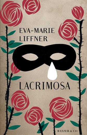 Eva-Marie Liffner: Lacrimosa : roman