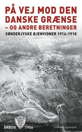 : På vej mod den danske grænse - og andre beretninger