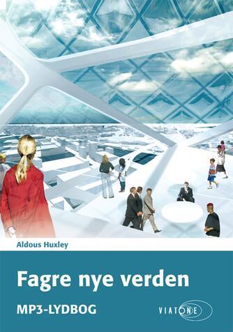 Aldous Huxley: Fagre nye verden