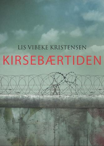 Lis Vibeke Kristensen (f. 1943): Kirsebærtiden