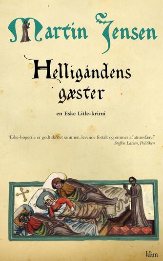 Martin Jensen (f. 1946): Helligåndens gæster : en Eske Litle-krimi