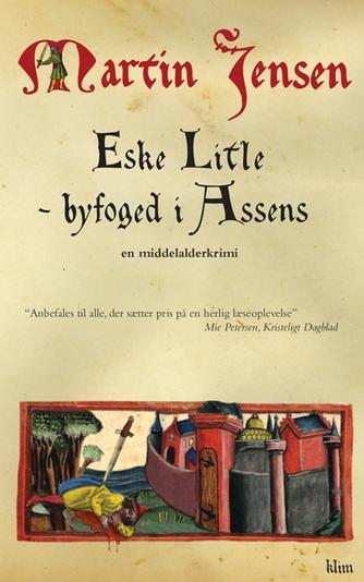 Martin Jensen (f. 1946): Eske Litle - byfoged i Assens : en middelalderkrimi