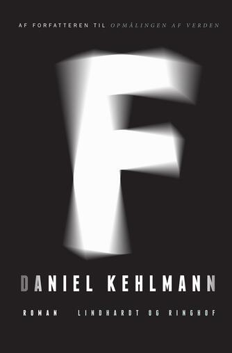 Daniel Kehlmann: F : roman