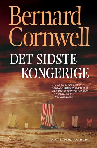 Bernard Cornwell: Det sidste kongerige : roman