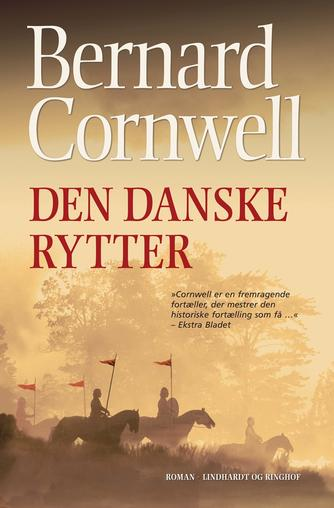 Bernard Cornwell: Den danske rytter : roman