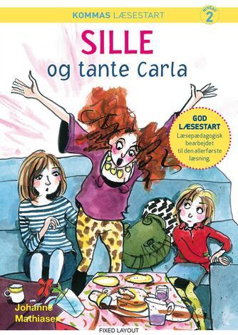Johanne Mathiasen: Sille og tante Carla