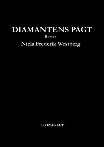 Niels Frederik Westberg: Diamantens pagt : roman