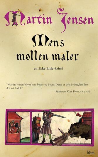 Martin Jensen (f. 1946): Mens møllen maler : en Eske Litle-krimi