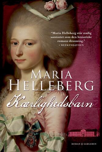 Maria Helleberg: Kærlighedsbarn : roman