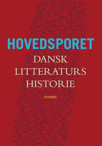 Bjarne Sandstrøm: Hovedsporet : dansk litteraturs historie
