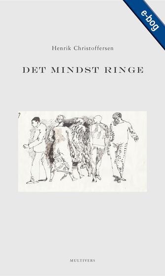 Henrik Christoffersen (f. 1950): Det mindst ringe : om demokratiet i velfærdsstaten