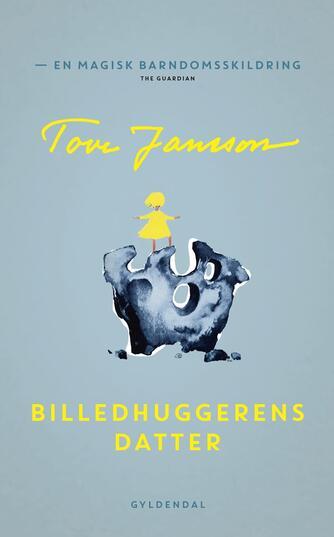 Tove Jansson: Billedhuggerens datter