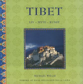 Michael Willis: Tibet : liv, myte, kunst