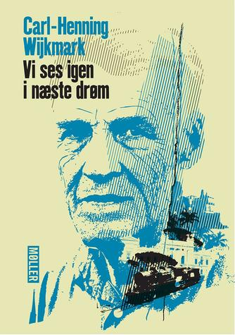 Carl-Henning Wijkmark: Vi ses igen i næste drøm