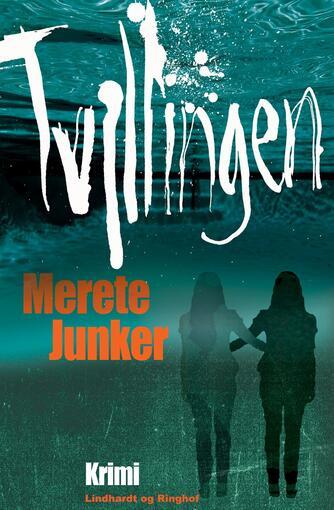 Merete Junker: Tvillingen : krimi